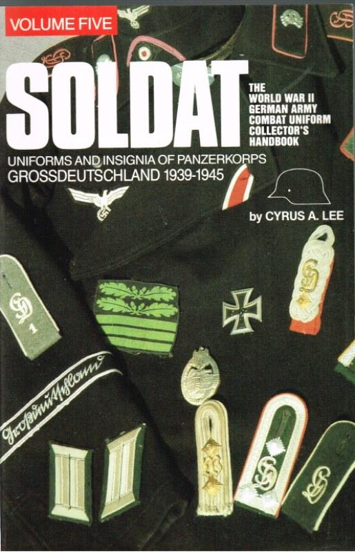 SOLDAT VOLUME FIVE: UNIFORMS AND INSIGNIA OF