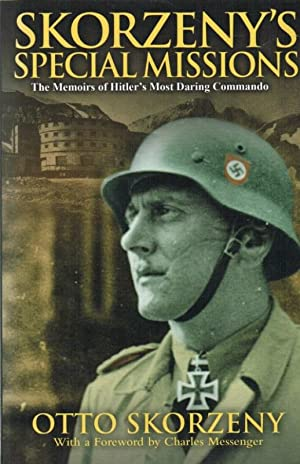 SKORZENY'S SPECIAL MISSIONS: THE MEMOIRS OF 'THE: Skorzeny, O.