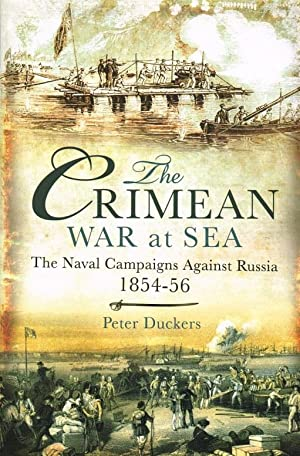 THE CRIMEAN WAR AT SEA: THE NAVAL: Duckers, P.