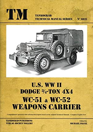 US WWII DODGE 3/4 TON 4X4 WC-51 & WC-52 WEAPONS CARRIER: Franz, M. (edited. )