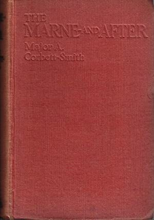 THE MARNE AND AFTER: Corbett-Smith, A. ,