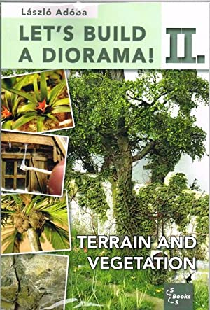 LET'S BUILD A DIORAMA! II: TERRAIN AND VEGETATION: Adoba, L.