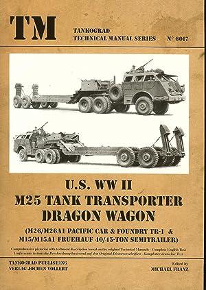 US WWII M25 TANK TRANSPORTER DRAGON WAGON: Franz, M. (edited. )