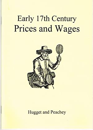 EARLY SEVENTEENTH CENTURY PRICES AND WAGES 1630-1650: Huggett, R. &