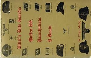 HITLER'S ELITE GUARDS: WAFFEN SS, PARACHUTISTS, U-BOATS: Madej, W. V.