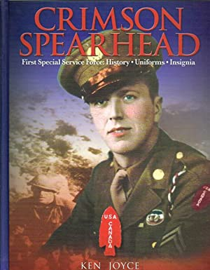 CRIMSON SPEARHEAD: FIRST SPECIAL SERVICE FORCE: HISTORY, UNIFORMS, INSIGNIA: Joyce, K.