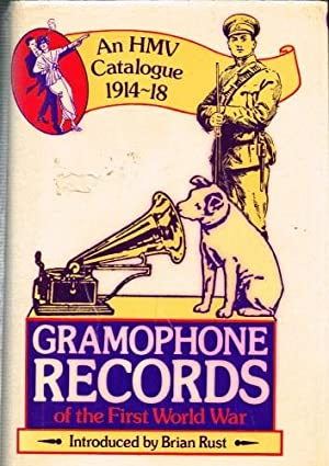 Gramophone records of the first world war an hmv catalogue 1914 1918 gramophone records of the first world war rust b introduction gumiabroncs Image collections