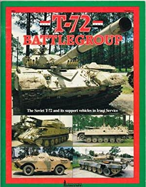 T-72 BATTLEGROUP : THE SOVIET T-72 AND: Bishop, M. D.