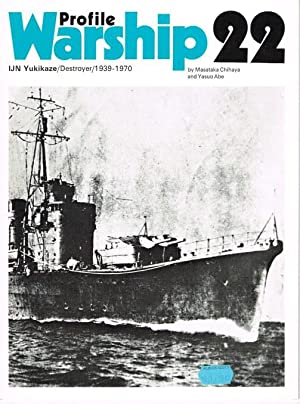 PROFILE WARSHIP 22: IJN YUKIKAZE DESTROYER 1939-1970: Chihaya, M. &