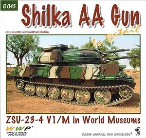 SHILKA AA GUN IN DETAIL : ZSU-23-4: Horak, J. &