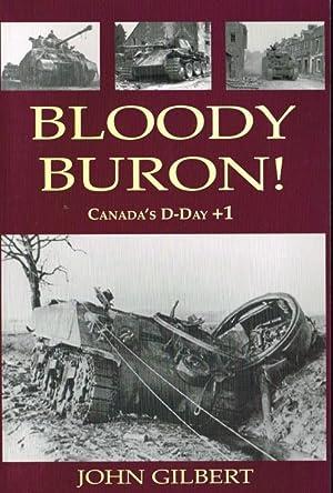 BLOODY BURON! CANADA'S D-DAY +1: Gilbert, J.