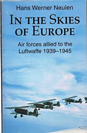IN THE SKIES OF EUROPE: AIR FORCES: Neulen, H. W.