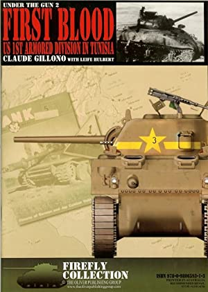 FIRST BLOOD: US 1ST ARMORED DIVISION IN TUNISIA: Gillono, C. & Hulbert, L.