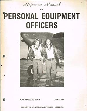 REFERENCE MANUAL FOR PERSONAL EQUIPMENT OFFICERS AAF: Risch, E. &