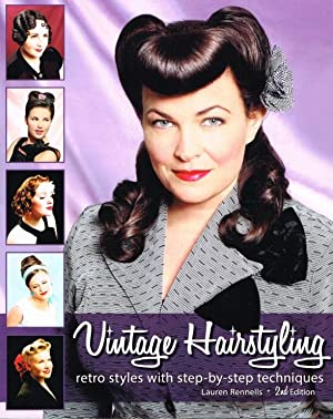 VINTAGE HAIRSTYLING: RETRO STYLES WITH STEP-BY-STEP TECHNIQUES: Rennells, L.