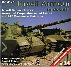 SPECIAL MUSEUM LINE NO.14: ISRAELI ARMOUR IN: Petz, D. &
