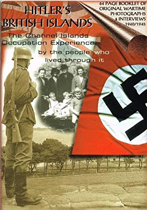 HITLER'S BRITISH ISLANDS : THE CHANNEL ISLANDS: Dalmau, J.