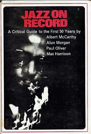 JAZZ ON RECORD : A CRITICAL GUIDE: McCarthy, Albert. Morgan,