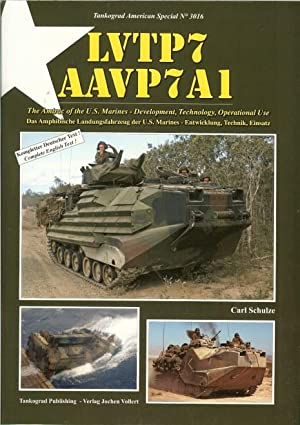 LVTP7 AAVP7A1: THE AMTRAC OF THE US MARINES - DEVELOPMENT, TECHNOLOGY, OPERATIONAL USE: Schulze, C.
