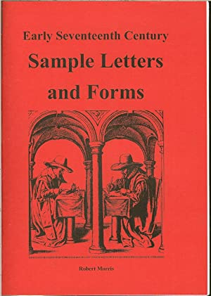 EARLY SEVENTEENTH CENTURY SAMPLE LETTERS AND FORMS: Morris, R.