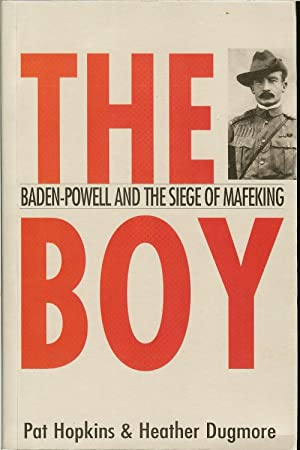THE BOY: BADEN-POWELL AND THE SIEGE OF: Hopkins, P. &