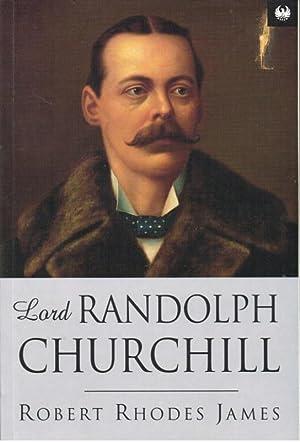 LORD RANDOLPH CHURCHILL: James, R. R.
