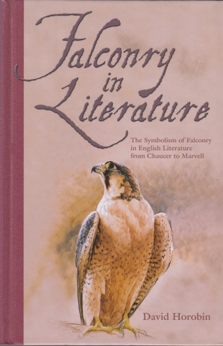 Falconry in literature the symbolism of falconry in english falconry in literature the symbolism of falconry in english literature from chaucer to marvell biocorpaavc Gallery