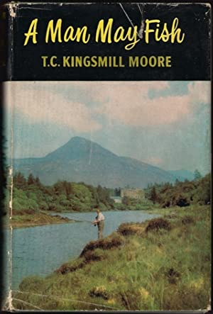 "A MAN MAY FISH. By T.C. Kingsmill Moore. ""Saracen"".: Moore (Theodore Conyngham Kingsmill)..."