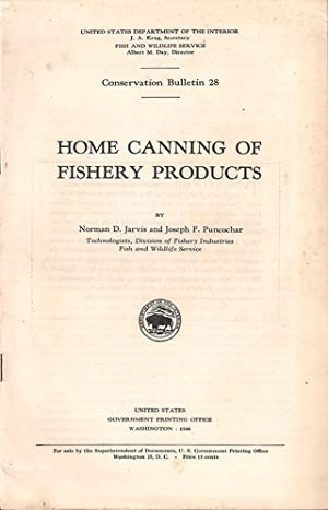 HOME CANNING OF FISHERY PRODUCTS. US Department: Jarvis (Norman D.)