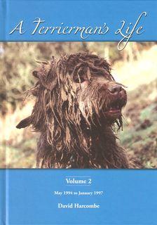 A TERRIERMAN'S LIFE: VOLUME II. MAY 1994: Harcombe (David).