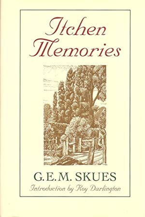 ITCHEN MEMORIES. By G.E.M. Skues.: Skues (George Edward