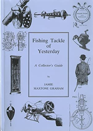 FISHING TACKLE OF YESTERDAY: A COLLECTOR'S GUIDE.: Graham (Jamie Maxtone).