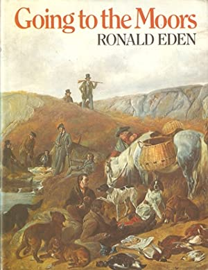 GOING TO THE MOORS. By Ronald Eden.: Eden (Ronald).