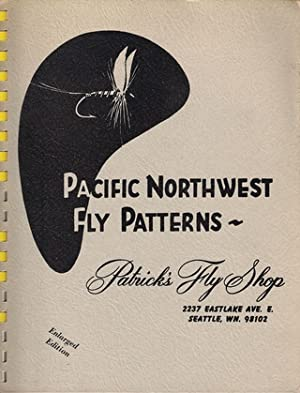 PACIFIC NORTHWEST FLY PATTERNS.: Patrick (Roy A.).