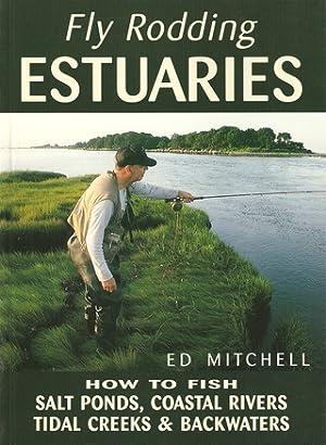 FLY RODDING ESTUARIES: HOW TO FISH SALT: Mitchell (Ed).