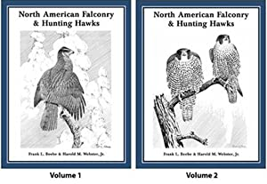 NORTH AMERICAN FALCONRY AND HUNTING HAWKS. NINTH EDITION IN TWO VOLUMES. By Frank L. Beebe and ...