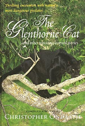 THE GLENTHORNE CAT: AND OTHER AMAZING LEOPARD: Ondaatje (Christopher). Editor.
