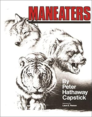 MANEATERS. By Peter Hathaway Capstick.: Capstick (Peter Hathaway).