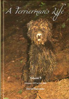 A TERRIERMAN'S LIFE: VOLUME III. FEBRUARY 1997: Harcombe (David).
