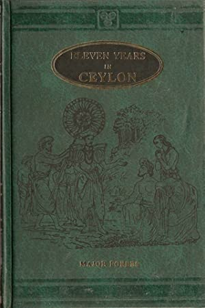 ELEVEN YEARS IN CEYLON: COMPRISING SKETCHES OF: Forbes (Jonathan).