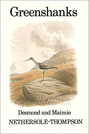 GREENSHANKS. By Desmond and Maimie Nethersole-Thompson. Illustrated: Nethersole-Thompson (Desmond and