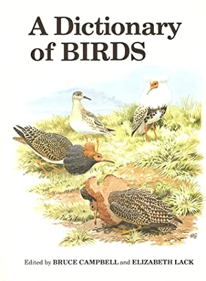 A DICTIONARY OF BIRDS. Edited by Bruce: Campbell (Bruce) &