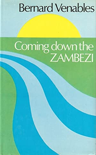 COMING DOWN THE ZAMBEZI. By Bernard Venables.: Venables (Bernard Percival). (1907-2001).