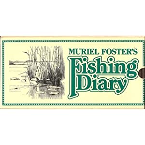 MURIEL FOSTER'S FISHING DIARY. By Muriel Foster.: Foster (Muriel Constance). (1884-1963).