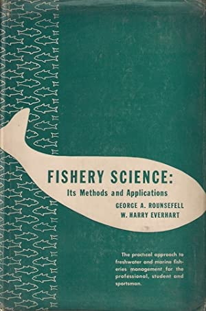 FISHERY SCIENCE: ITS METHODS AND APPLICATIONS. George: Rounsefell (George A.)