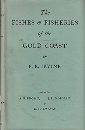 THE FISHES AND FISHERIES OF THE GOLD: Irvine (F.R.) and