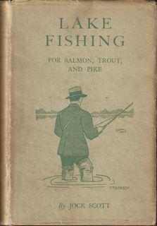 """LAKE FISHING FOR SALMON, TROUT AND PIKE.: Scott (Jock). """"Jock"""