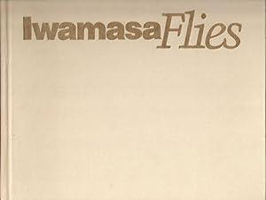 IWAMASA FLIES. By Ken Iwamasa. [Hardcover].: Iwamasa (Ken).