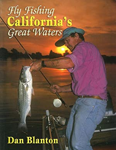 FLY FISHING CALIFORNIA'S GREAT WATERS. By Dan Blanton.: Blanton (Dan).