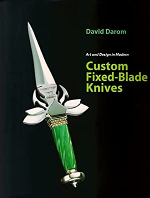 ART AND DESIGN IN MODERN CUSTOM FIXED-BLADE: Darom (Dr. David).